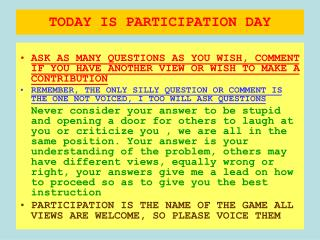 TODAY IS PARTICIPATION DAY