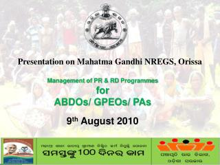 Presentation on Mahatma Gandhi NREGS, Orissa