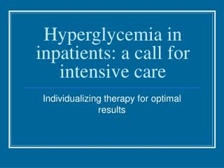 Hyperglycemia in inpatients: a call for intensive care