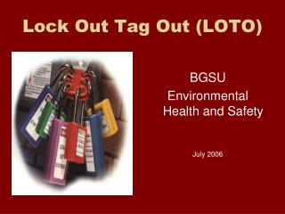 Lock Out Tag Out (LOTO)