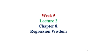 Lecture 3: Regressions  Chapters 1-5