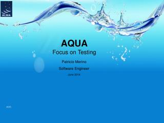 AQUA Focus on Testing