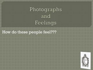 Photographs and Feelings