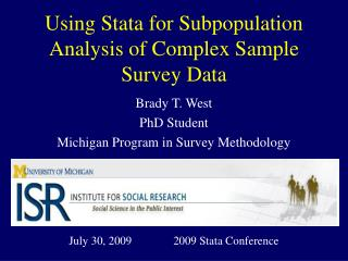 Using Stata for Subpopulation Analysis of Complex Sample  Survey Data