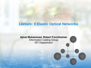 Lecture: 9 Elastic Optical Networks
