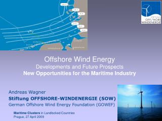 Andreas Wagner Stiftung OFFSHORE-WINDENERGIE (SOW) German Offshore Wind Energy Foundation (GOWEF)