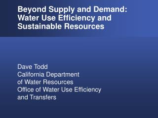 Beyond Supply and Demand:  Water Use Efficiency and Sustainable Resources