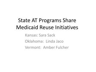 State AT Programs Share Medicaid Reuse Initiatives