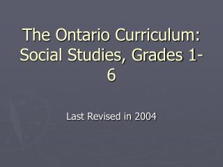 The Ontario Curriculum: Social Studies, Grades 1- 6