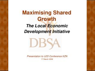 Presentation to LED Conference KZN 17 March 2009