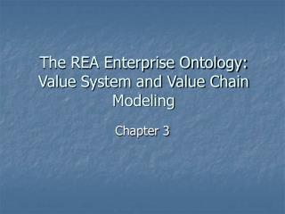 The REA Enterprise Ontology:  Value System and Value Chain Modeling