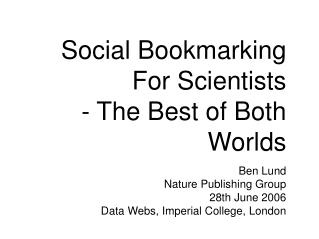 Social Bookmarking For Scientists - The Best of Both Worlds