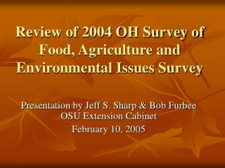 Review of 2004 OH Survey of Food, Agriculture and Environmental Issues Survey