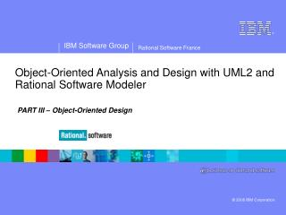 Object-Oriented Analysis and Design with UML2 and Rational Software Modeler