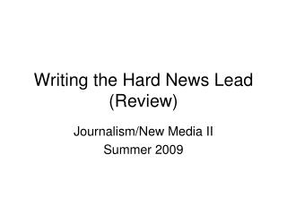 Writing the Hard News Lead (Review)