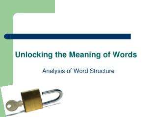 Unlocking the Meaning of Words