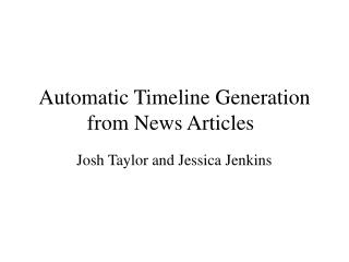 Automatic Timeline Generation from News Articles