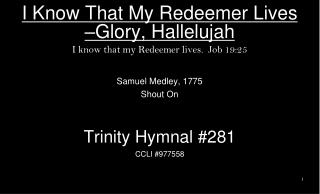 I Know That My Redeemer Lives –Glory, Hallelujah