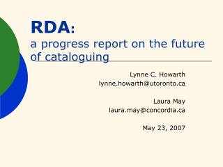 RDA :  a progress report on the future of cataloguing