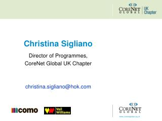 Christina Sigliano Director of Programmes,  CoreNet Global UK Chapter christina.sigliano@hok