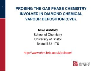 PROBING THE GAS PHASE CHEMISTRY INVOLVED IN DIAMOND CHEMICAL VAPOUR DEPOSITION (CVD).