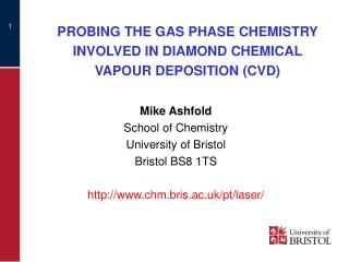 PROBING THE GAS PHASE CHEMISTRY INVOLVED IN DIAMOND CHEMICAL VAPOUR DEPOSITION (CVD)