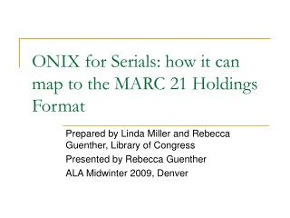 ONIX for Serials: how it can map to the MARC 21 Holdings Format