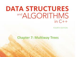 Chapter 7: Multiway Trees