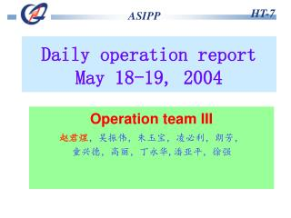 Daily operation report  May  18-19,  200 4