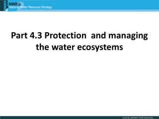 Part 4.3 Protection  and managing the water ecosystems