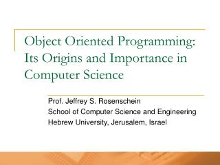 Object Oriented Programming: Its Origins and Importance in Computer Science