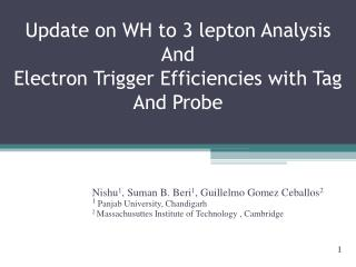 Update on WH to 3 lepton Analysis And Electron Trigger Efficiencies with Tag And Probe