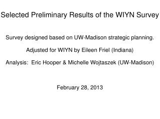 Selected Preliminary Results of the WIYN Survey
