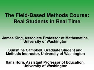 The Field-Based Methods Course:  Real Students in Real Time