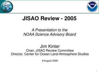 JISAO Review - 2005  A Presentation to the  NOAA Science Advisory Board