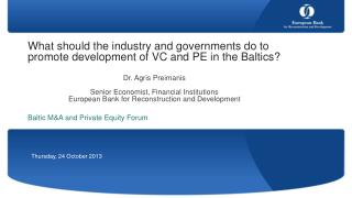 What should the industry and governments do to promote development of VC and PE in the Baltics?