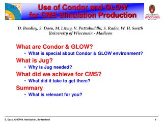Use of Condor and GLOW  for CMS Simulation Production