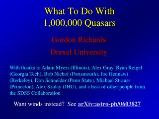 What To Do With 1,000,000 Quasars