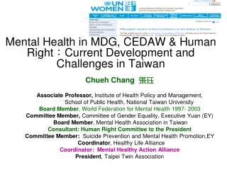 Mental Health in MDG, CEDAW & Human Right : Current Development and Challenges in Taiwan