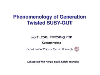 Phenomenology of Generation Twisted SUSY-GUT