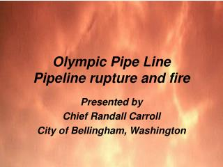 Olympic Pipe Line  Pipeline rupture and fire