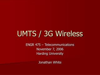 UMTS / 3G Wireless