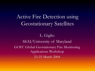 Active Fire Detection using Geostationary Satellites