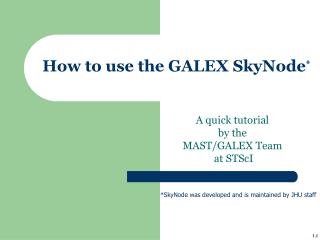 How to use the GALEX SkyNode *