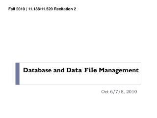 Database and  Data File  Management