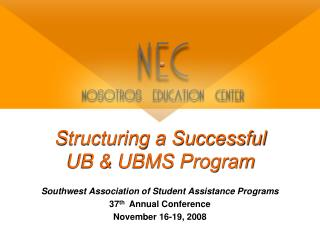 Structuring a Successful  UB & UBMS Program