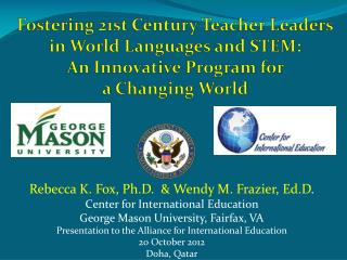 Rebecca K. Fox, Ph.D.  & Wendy M. Frazier, Ed.D . Center for International Education