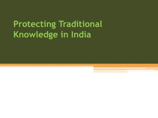 Protecting Traditional Knowledge in India
