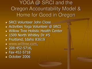 YOGA @ SRCI and the  Oregon Accountability Model & Home for Good in Oregon