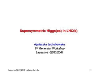 Supersymmetric Higgs(es) in LHC(b)